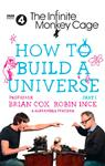 How to Build a Universe by Professor Brian Cox, Robin Ince and Alexandra Feacham
