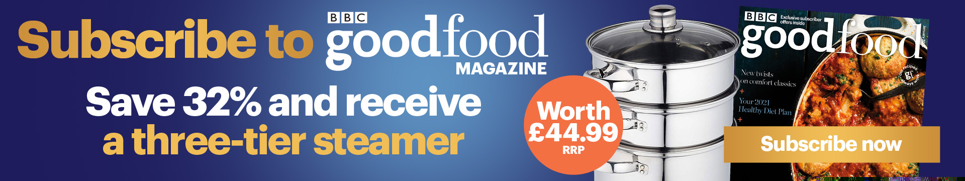 BBC Good Food Magazine save 32% and receive a three-tier steamer