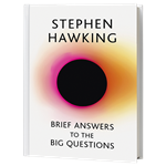 Stephen Hawking's Brief Answers to the Big Questions